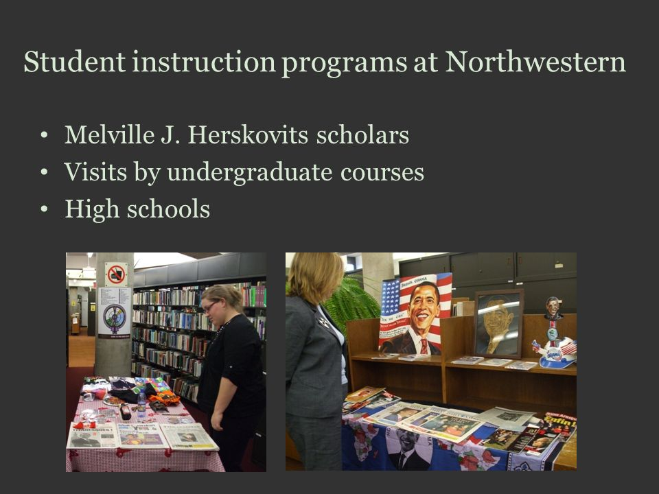 Student instruction programs at Northwestern Melville J. Herskovits scholars Visits by undergraduate courses High schools