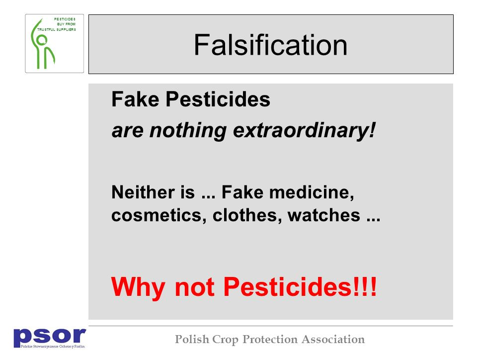PESTICIDES BUY FROM TRUSTFUL SUPPLIERS Polish Crop Protection Association Falsification Fake Pesticides are nothing extraordinary.