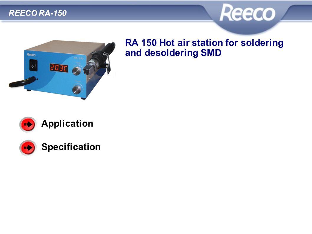 wysoka jakość atrakcyjna cena zgodność z CE i RoHS REECO RA-150 RA 150 Hot air station for soldering and desoldering SMD Application Specification