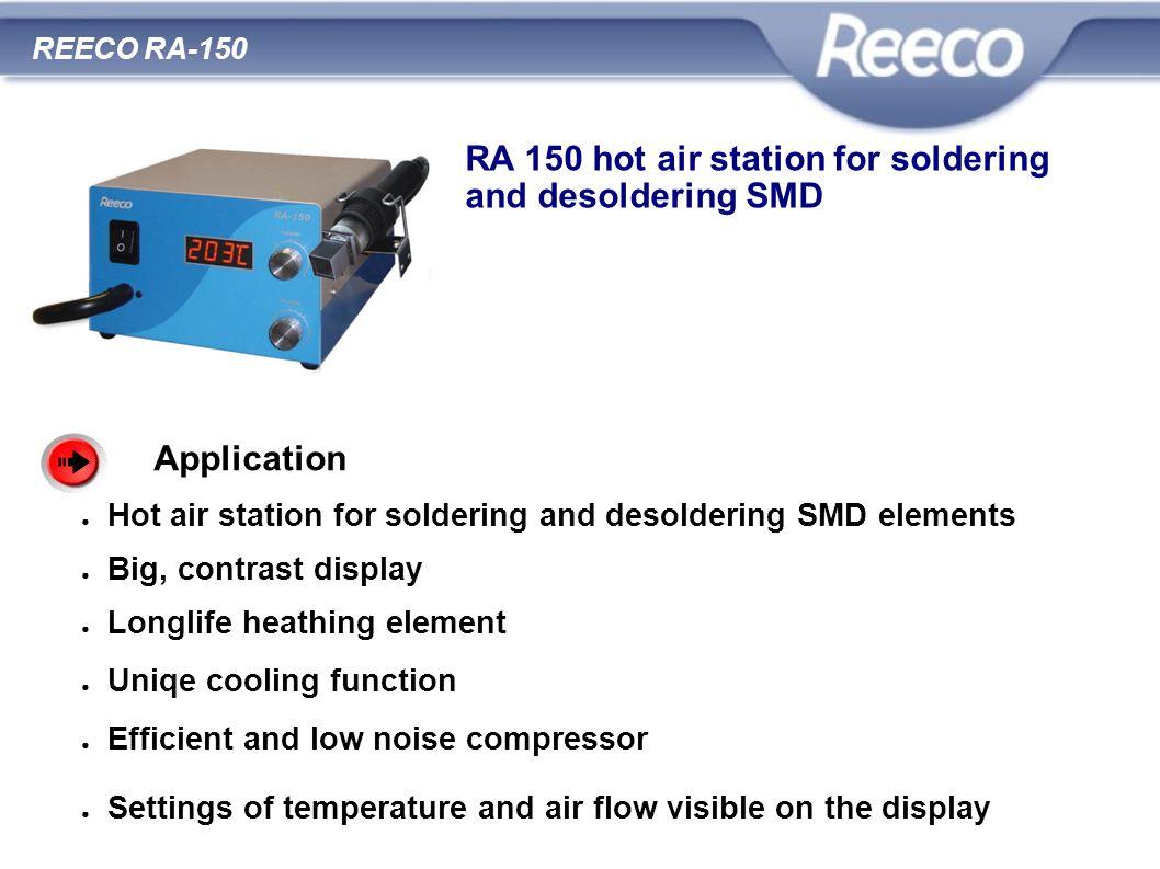 wysoka jakość atrakcyjna cena zgodność z CE i RoHS REECO RA-150 RA 150 hot air station for soldering and desoldering SMD Application Hot air station f