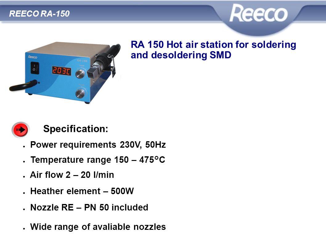 wysoka jakość atrakcyjna cena zgodność z CE i RoHS REECO RA-150 RA 150 Hot air station for soldering and desoldering SMD Specification: Power requirem