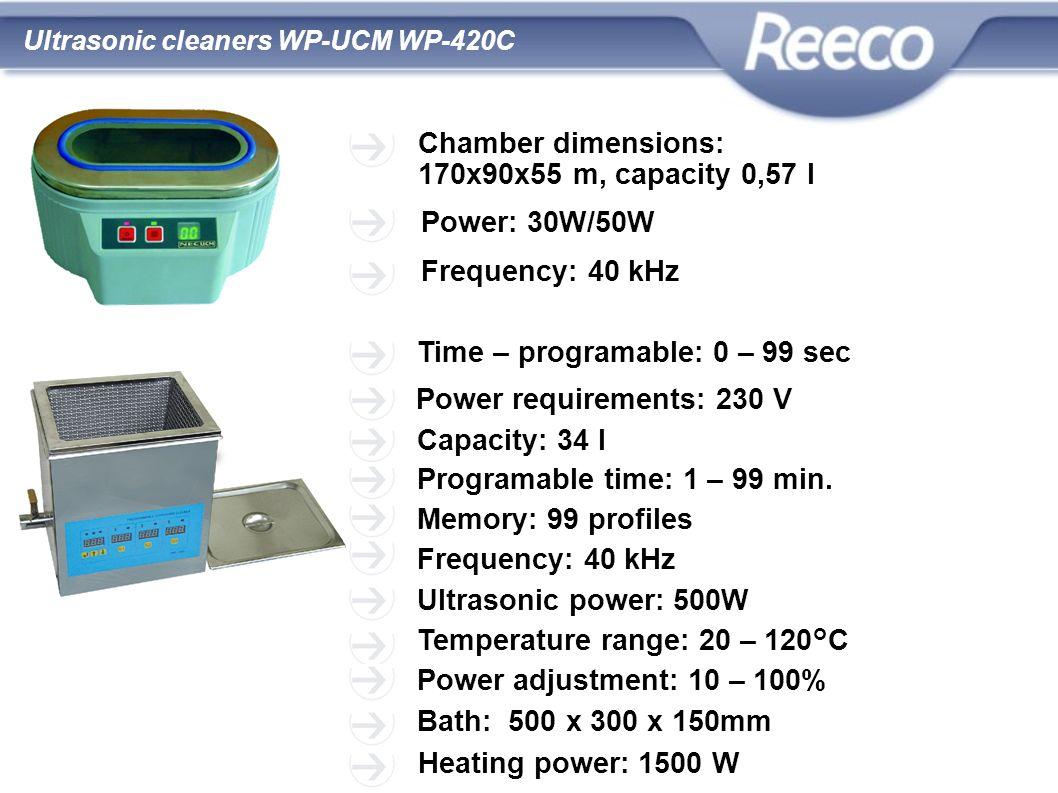 wysoka jakość atrakcyjna cena zgodność z CE i RoHS Chamber dimensions: 170x90x55 m, capacity 0,57 l Power: 30W/50W Time – programable: 0 – 99 sec Powe