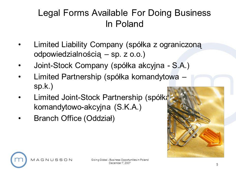 Going Global - Business Opportunities in Poland December 7, 2007 5 Limited Liability Company (spółka z ograniczoną odpowiedzialnością – sp. z o.o.) Jo