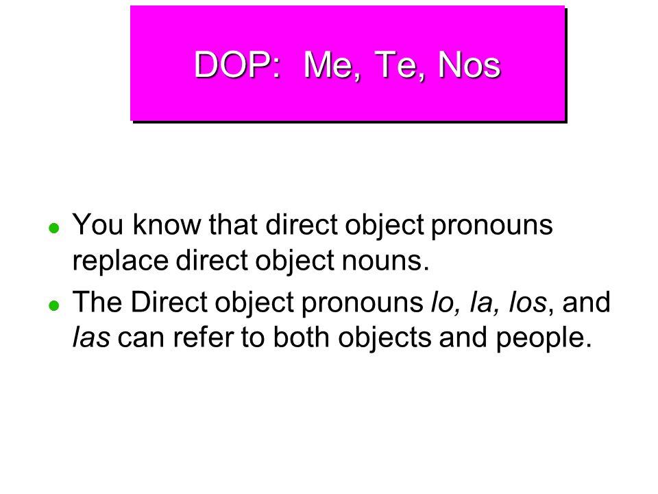 Direct Object Pronouns: Me, Te, Nos