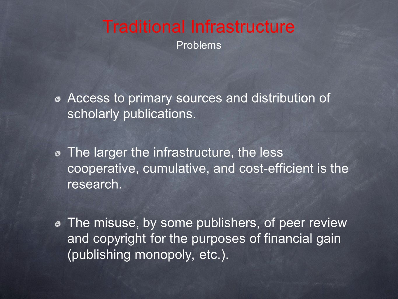 Access to primary sources and distribution of scholarly publications.