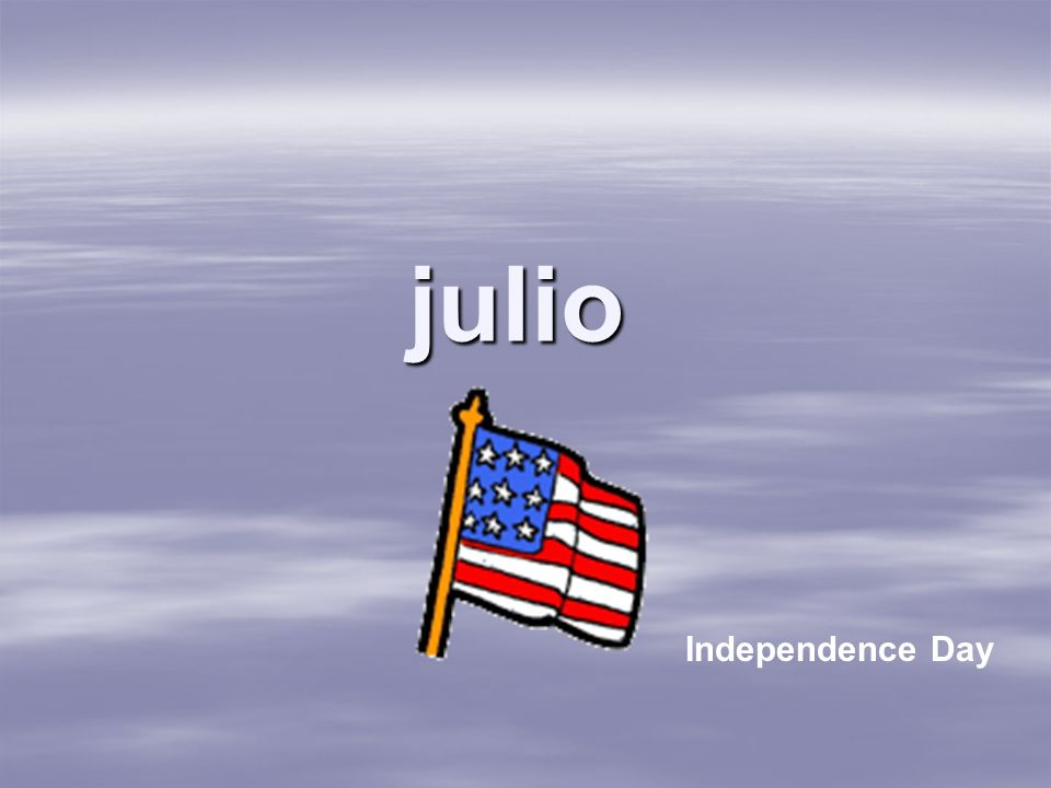 julio Independence Day