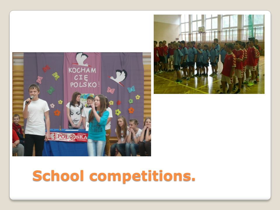 School competitions.