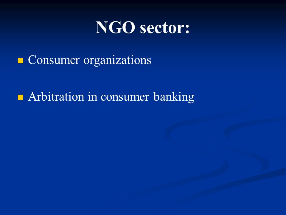 NGO sector: Consumer organizations Arbitration in consumer banking