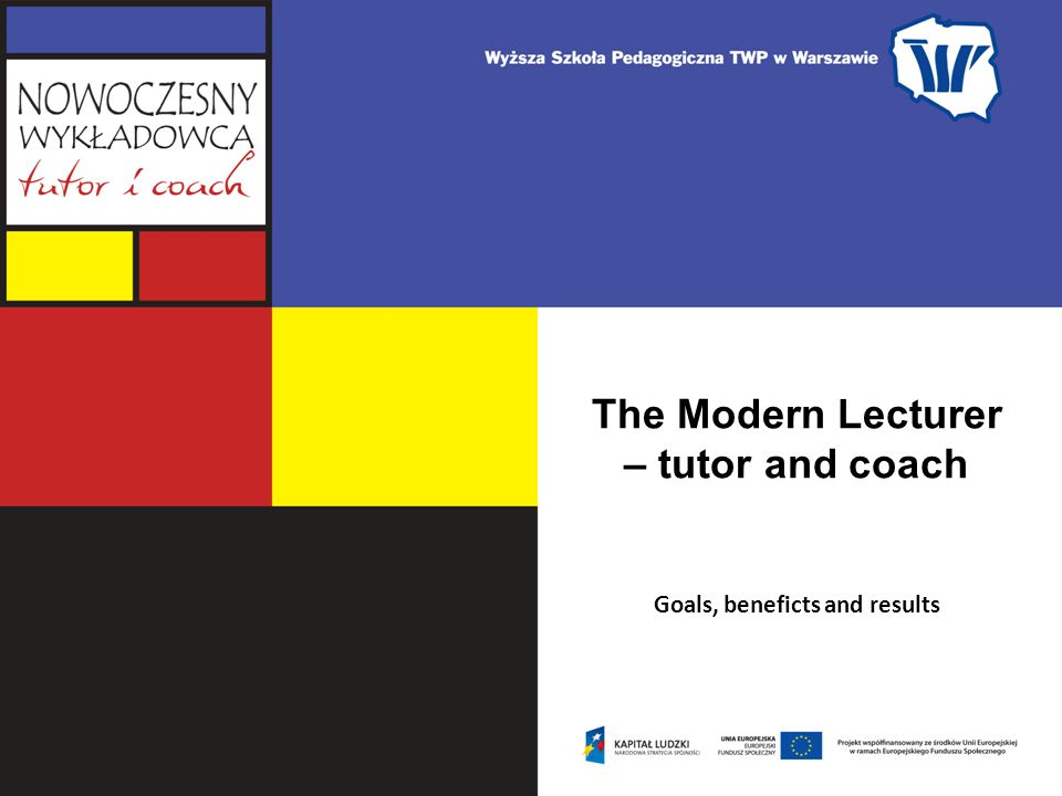 The Modern Lecturer – tutor and coach Goals, beneficts and results