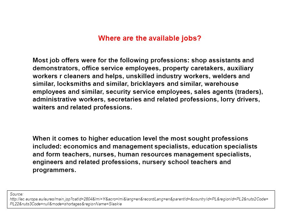 Where are the available jobs? Most job offers were for the following professions: shop assistants and demonstrators, office service employees, propert