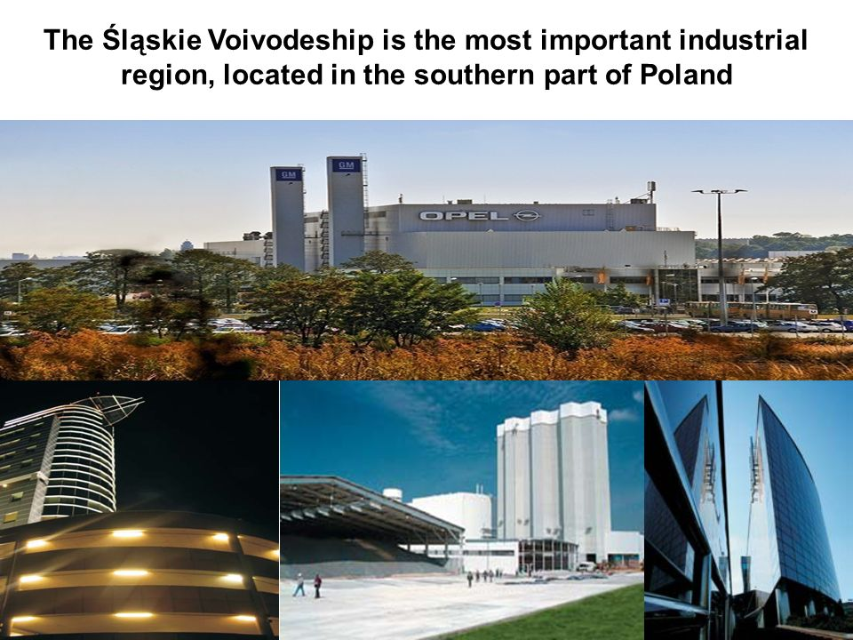 The Śląskie Voivodeship is the most important industrial region, located in the southern part of Poland