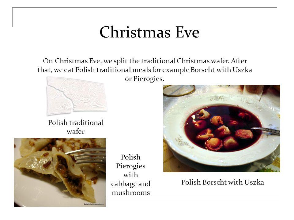 Christmas Eve On Christmas Eve, we split the traditional Christmas wafer.