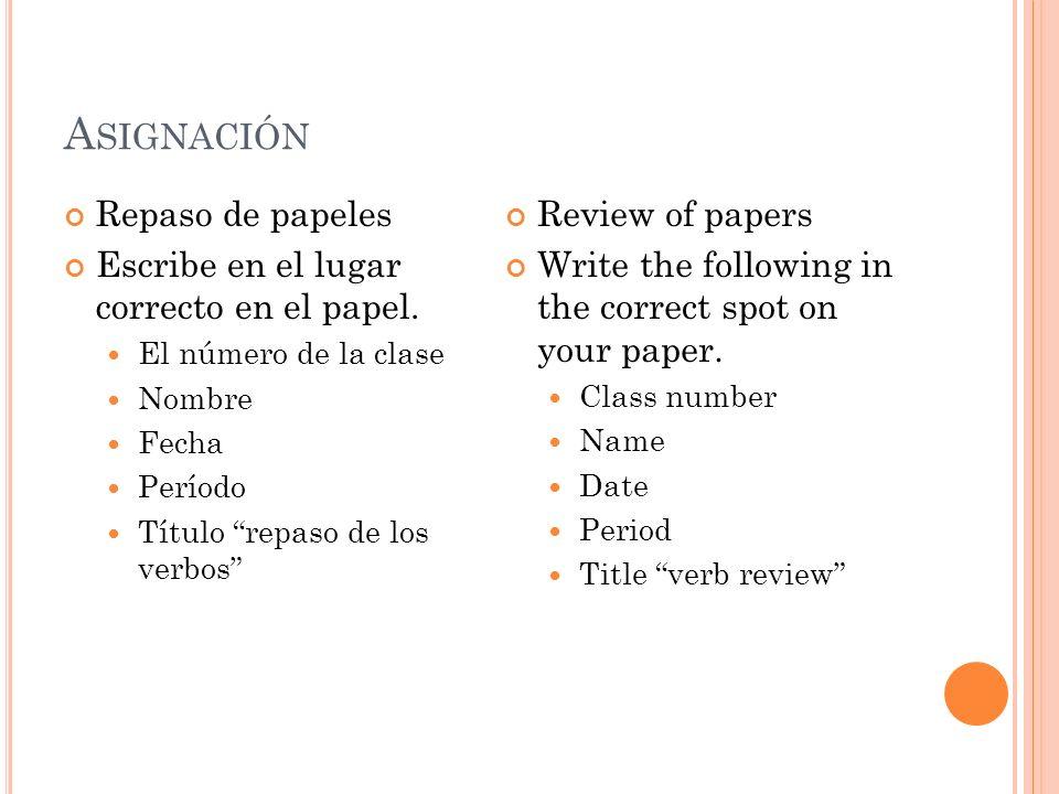 A SIGNACIÓN Repaso de papeles Escribe en el lugar correcto en el papel.
