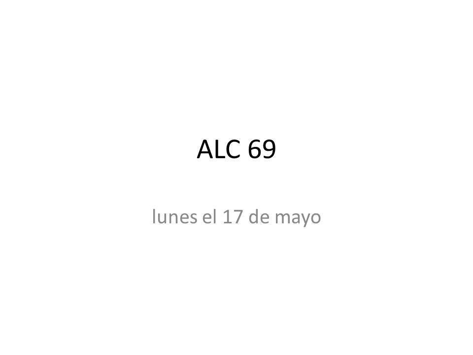 ALC 69 lunes el 17 de mayo