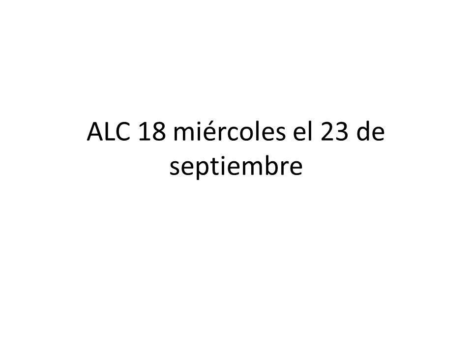 ALC 18 miércoles el 23 de septiembre