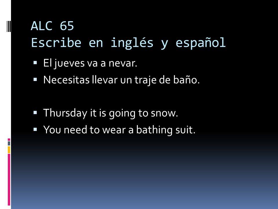 ALC 65 Escribe en inglés y español El jueves va a nevar.