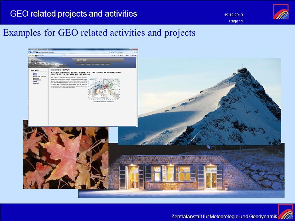 Zentralanstalt für Meteorologie und Geodynamik 19.12.2013 Page 11 GEO related projects and activities Examples for GEO related activities and projects