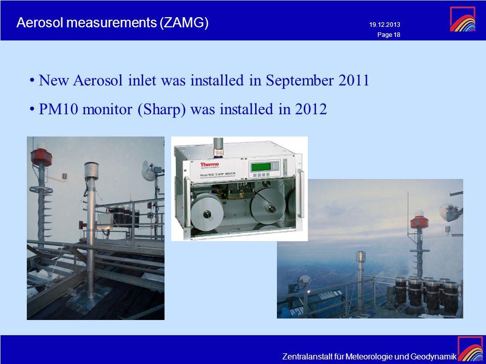 Zentralanstalt für Meteorologie und Geodynamik 19.12.2013 Page 18 Aerosol measurements (ZAMG) New Aerosol inlet was installed in September 2011 PM10 m