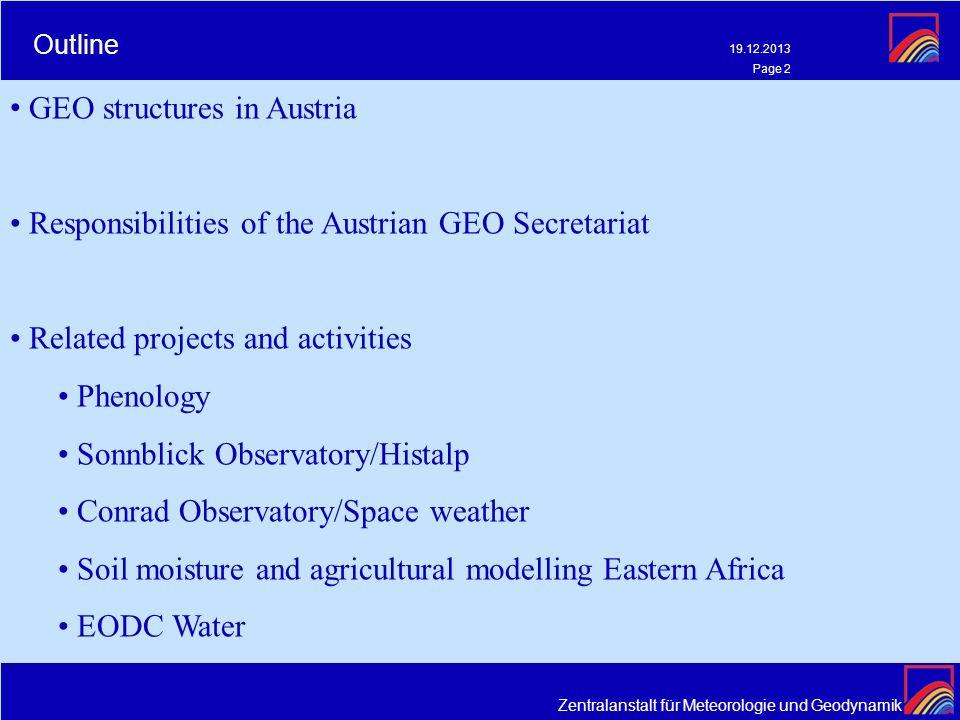 Zentralanstalt für Meteorologie und Geodynamik 19.12.2013 Page 2 Outline GEO structures in Austria Responsibilities of the Austrian GEO Secretariat Re