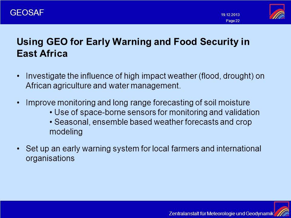 Zentralanstalt für Meteorologie und Geodynamik 19.12.2013 Page 22 GEOSAF Using GEO for Early Warning and Food Security in East Africa Investigate the