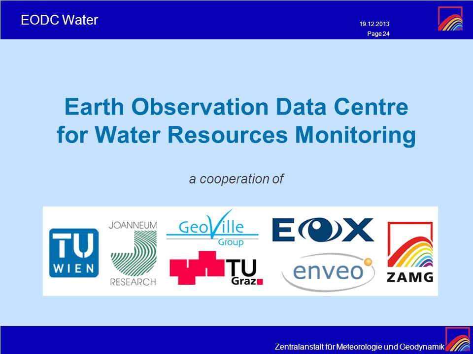 Zentralanstalt für Meteorologie und Geodynamik EODC Water 19.12.2013 Page 24 Earth Observation Data Centre for Water Resources Monitoring a cooperatio