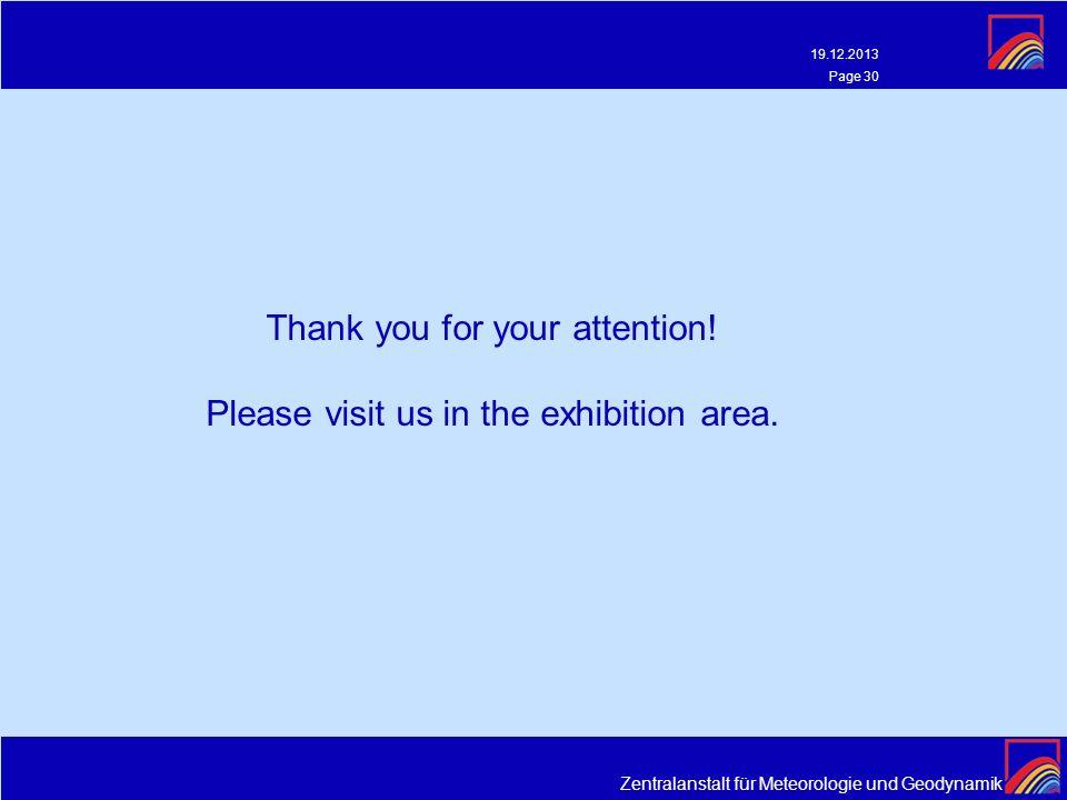 Zentralanstalt für Meteorologie und Geodynamik 19.12.2013 Page 30 Thank you for your attention! Please visit us in the exhibition area.
