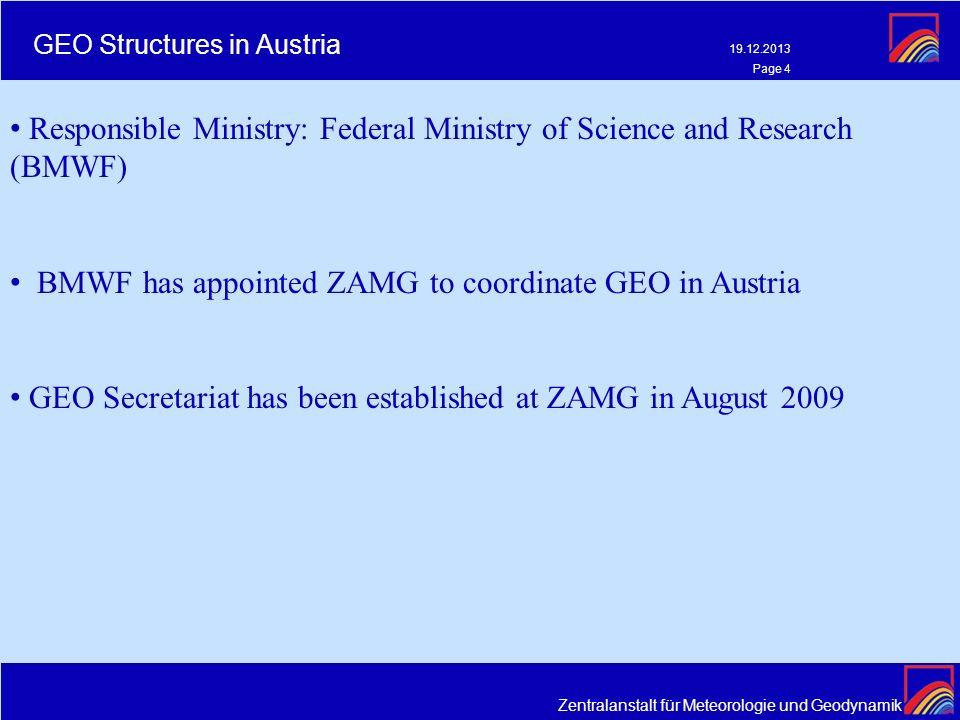 Zentralanstalt für Meteorologie und Geodynamik 19.12.2013 Page 4 GEO Structures in Austria Responsible Ministry: Federal Ministry of Science and Resea