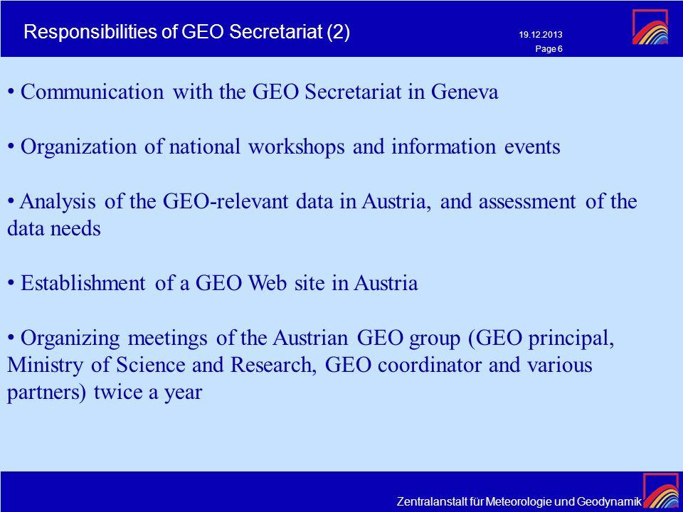 Zentralanstalt für Meteorologie und Geodynamik 19.12.2013 Page 6 Responsibilities of GEO Secretariat (2) Communication with the GEO Secretariat in Gen