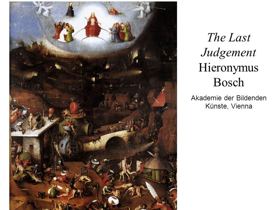 The Last Judgement Hieronymus Bosch Akademie der Bildenden Künste, Vienna