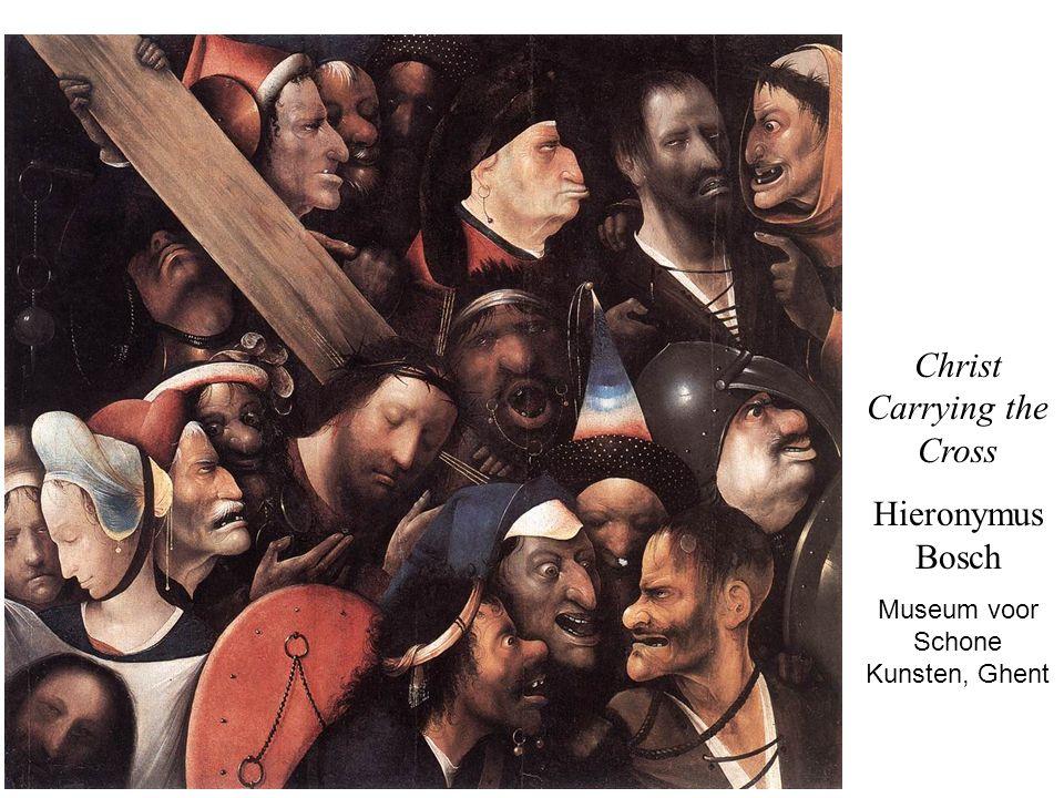 Christ Carrying the Cross Hieronymus Bosch Museum voor Schone Kunsten, Ghent