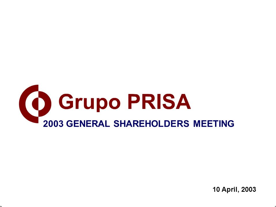 10 April, 2003 2003 GENERAL SHAREHOLDERS MEETING