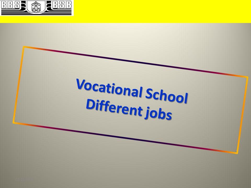 Vocational School Different jobs 03.11.201313