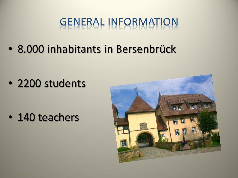 8.000 inhabitants in Bersenbrück 8.000 inhabitants in Bersenbrück 2200 students 2200 students 140 teachers 140 teachers 03.11.20133