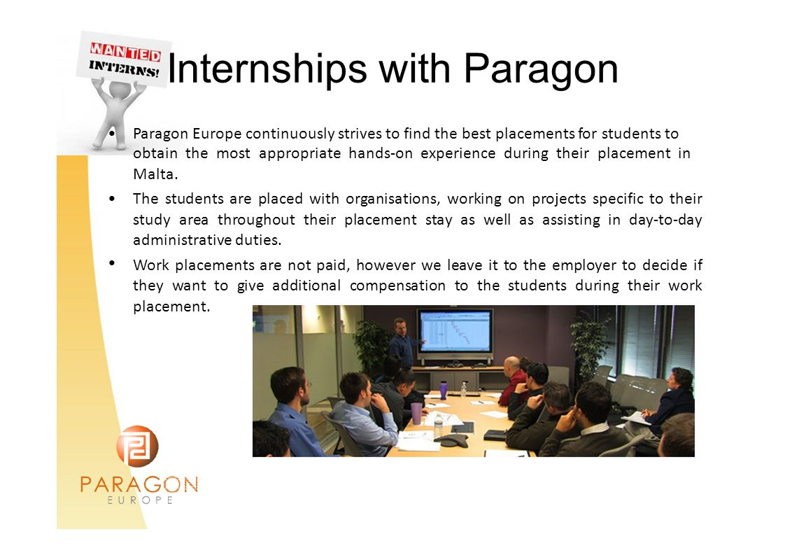 InternshipswithParagon Paragon Europe continuously strives to find the best placements for students to obtain the most appropriate hands-on experience