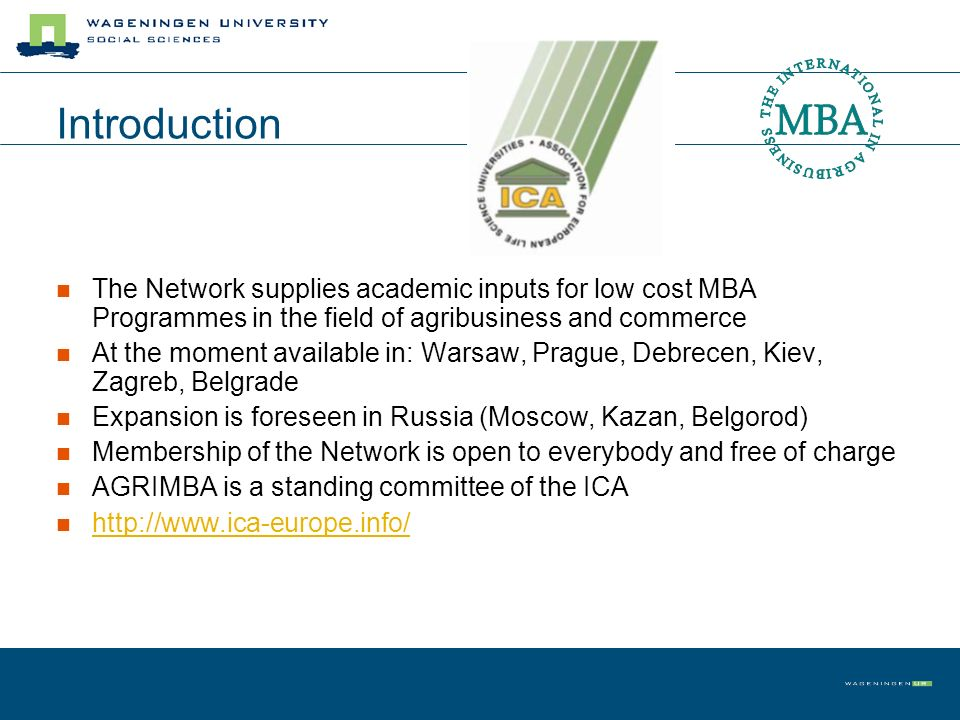 Introduction The Network supplies academic inputs for low cost MBA Programmes in the field of agribusiness and commerce At the moment available in: Wa