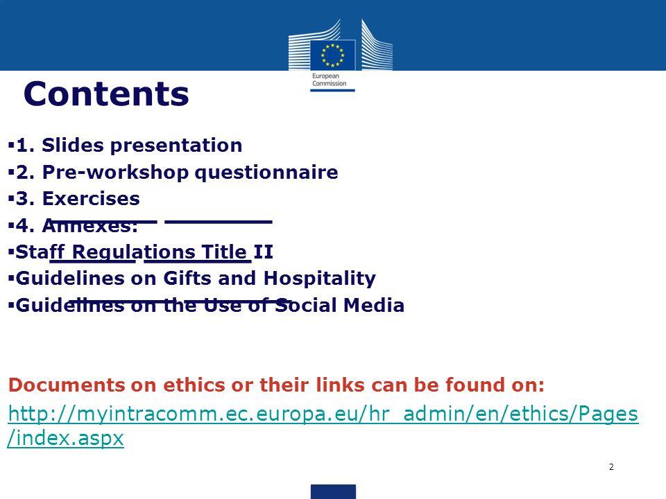 _____ _____ ____ _____ _____ _____ Contents 1. Slides presentation 2. Pre-workshop questionnaire 3. Exercises 4. Annexes: Staff Regulations Title II G