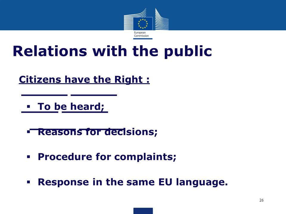 _____ _____ ____ _____ _____ _____ Citizens have the Right : To be heard; Reasons for decisions; Procedure for complaints; Response in the same EU lan