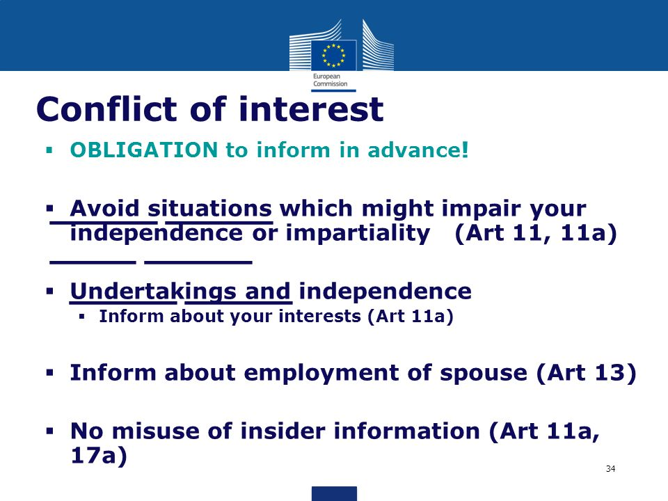 _____ _____ ____ _____ _____ _____ Conflict of interest OBLIGATION to inform in advance ! Avoid situations which might impair your independence or imp