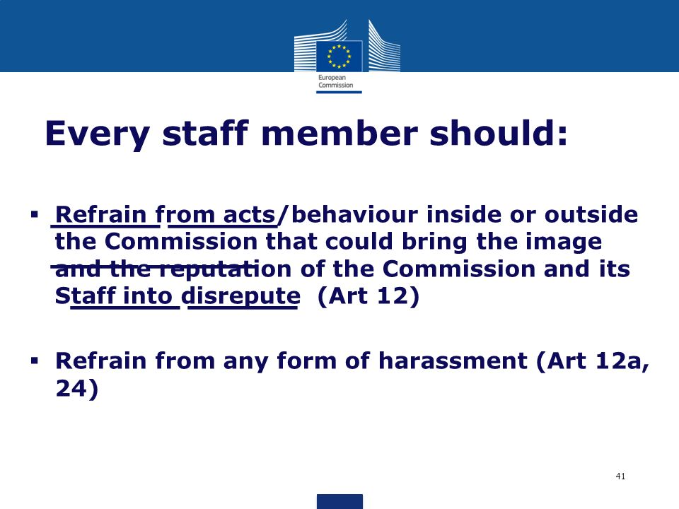_____ _____ ____ _____ _____ _____ Every staff member should: Refrain from acts/behaviour inside or outside the Commission that could bring the image