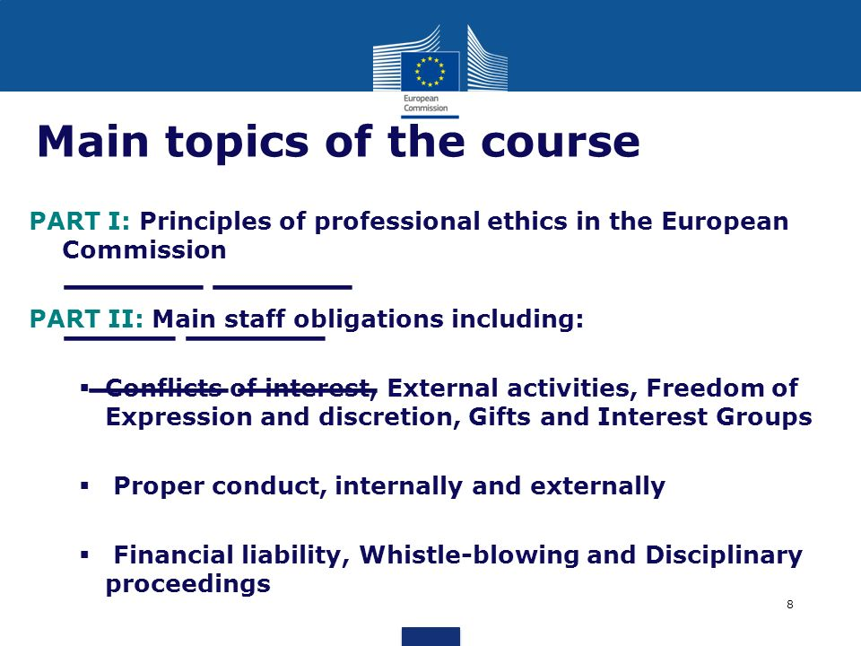 _____ _____ ____ _____ _____ _____ Main topics of the course PART I: Principles of professional ethics in the European Commission PART II: Main staff