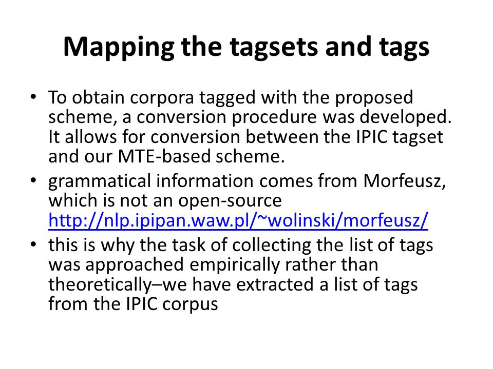 Mapping the tagsets and tags To obtain corpora tagged with the proposed scheme, a conversion procedure was developed.
