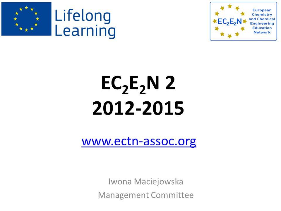 EC 2 E 2 N 2 2012-2015 Iwona Maciejowska Management Committee www.ectn-assoc.org