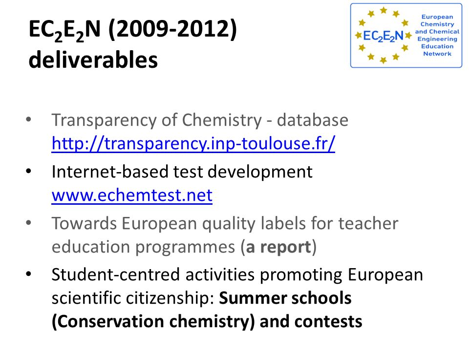 EC 2 E 2 N (2009-2012) deliverables Transparency of Chemistry - database http://transparency.inp-toulouse.fr/ http://transparency.inp-toulouse.fr/ Int
