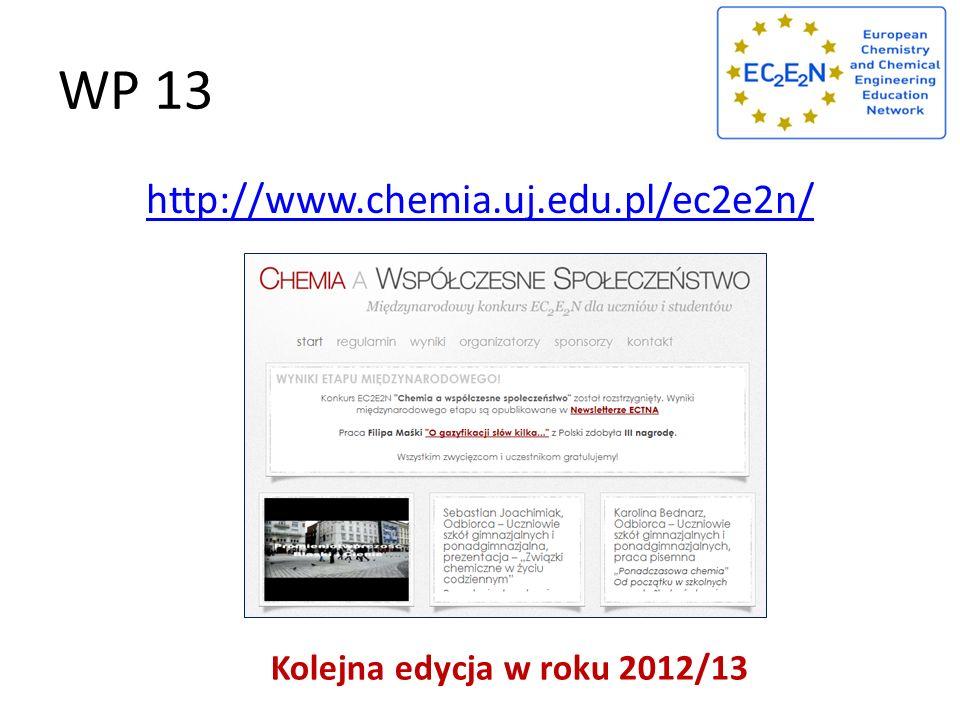 WP 13 http://www.chemia.uj.edu.pl/ec2e2n/ Kolejna edycja w roku 2012/13