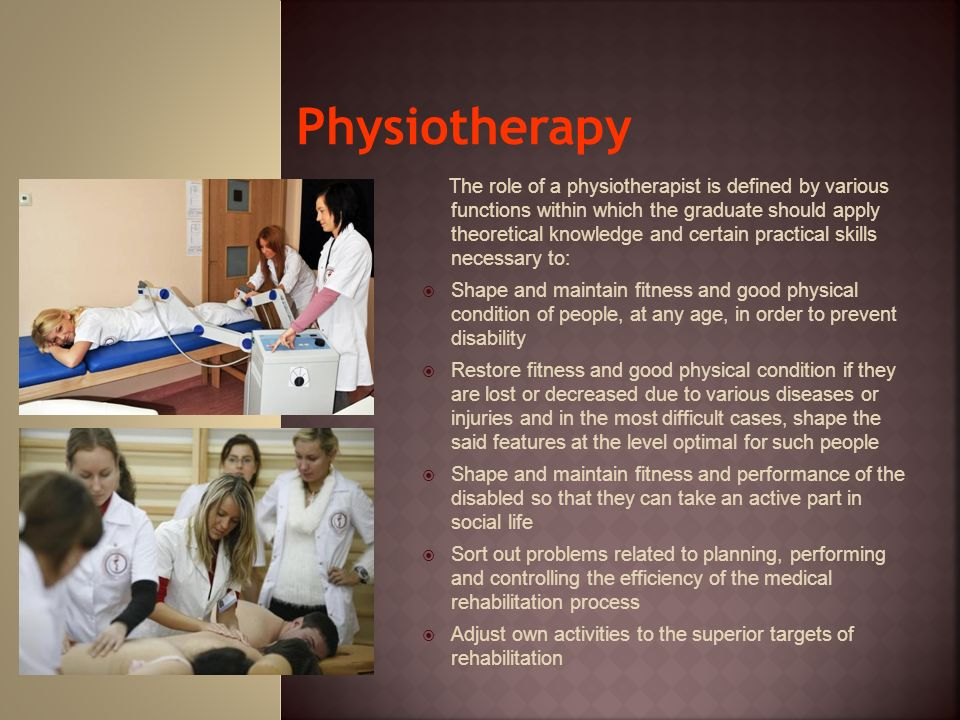 The role of a physiotherapist is defined by various functions within which the graduate should apply theoretical knowledge and certain practical skill