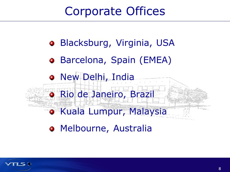 8 8 Corporate Offices Blacksburg, Virginia, USA Barcelona, Spain (EMEA) New Delhi, India Rio de Janeiro, Brazil Kuala Lumpur, Malaysia Melbourne, Aust