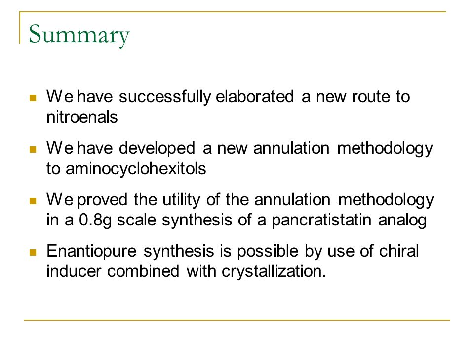 Summary We have successfully elaborated a new route to nitroenals We have developed a new annulation methodology to aminocyclohexitols We proved the u