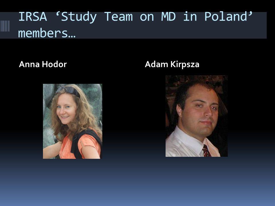 IRSA Study Team on MD in Poland members… Anna HodorAdam Kirpsza