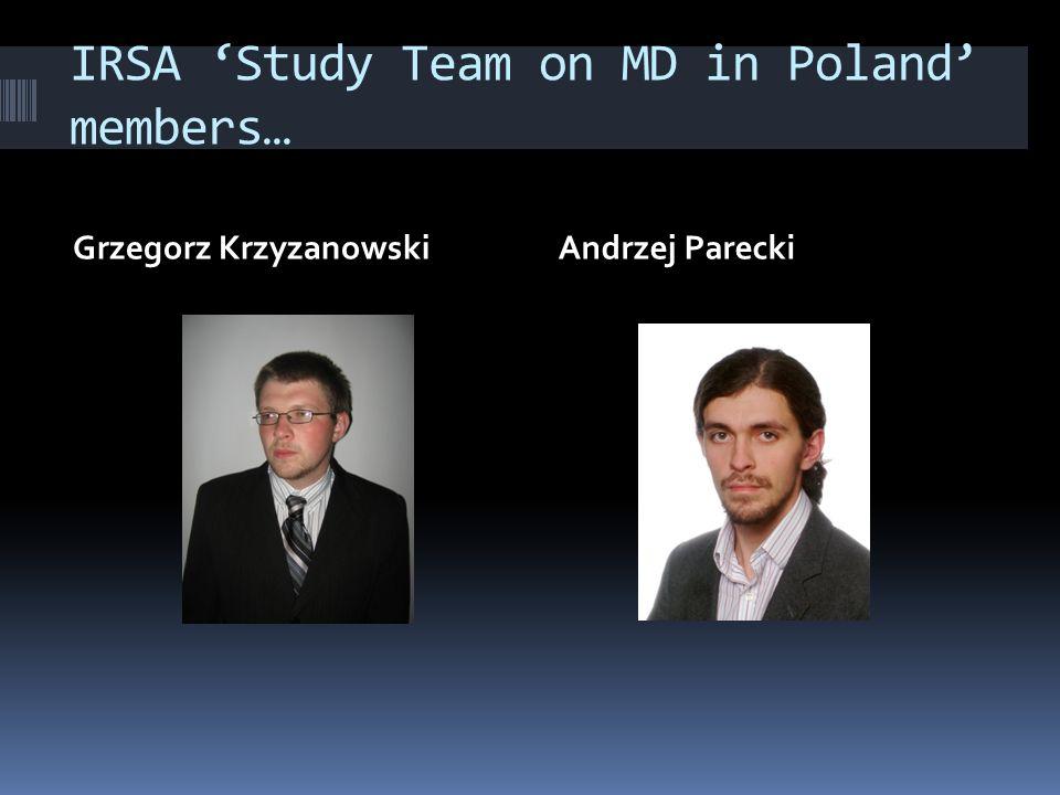 IRSA Study Team on MD in Poland members… Grzegorz KrzyzanowskiAndrzej Parecki