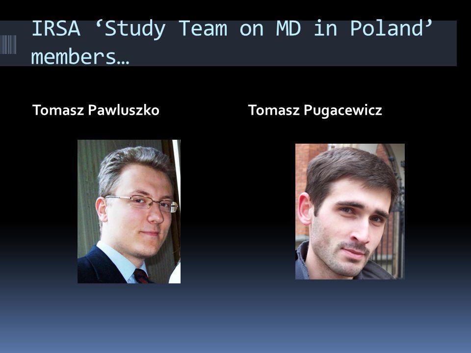 IRSA Study Team on MD in Poland members… Tomasz PawluszkoTomasz Pugacewicz